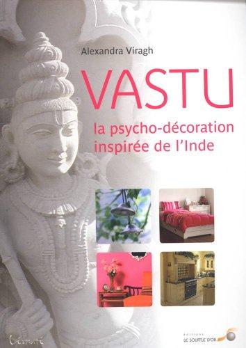 Vastu : La psycho-décoration inspirée de l'Inde