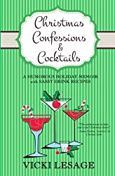 Christmas Confessions and Cocktails: A Humorous Holiday Memoir with Sassy Drink Recipes by Vicki Lesage (2015-07-27)