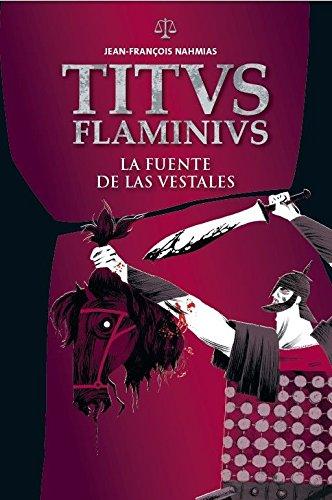 La fuente de las vestales (COLECCIÓN TITUS FLAMINIUS (rústica ilustrada))