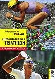 Ausdauertrainer Triathlon: Training mit System - Kuno Hottenrott, Martin Zülch
