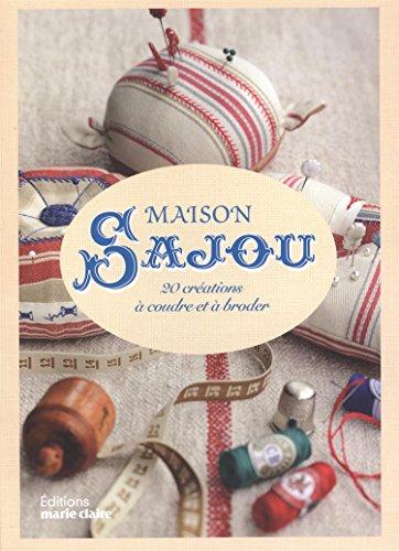 Maison Sajou : 20 créations à coudre et à broder