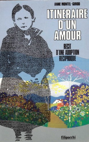 Itineraire d'un amour : recit d'une adoption reciproque : document de Montel-Girod-a (7 janvier 1994) Broché