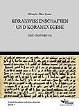 Koranwissenschaften und Koranexegese: Eine Einführung (Einführungen und Grundrisse)