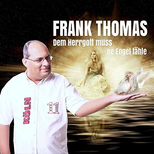 Frank Thomas - Dem Herrgott muss ne Engel fähle