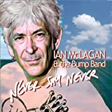 Songtexte von Ian McLagan & The Bump Band - Never Say Never