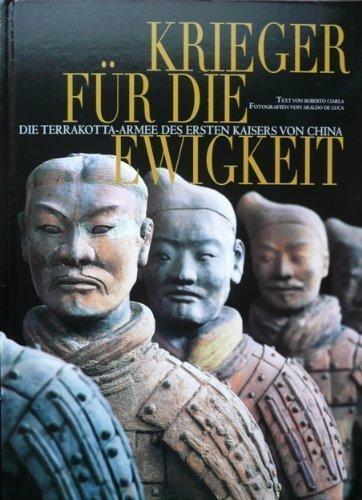 Krieger für die Ewigkeit. Die Terrakotta-Armee des ersten Kaisers von China