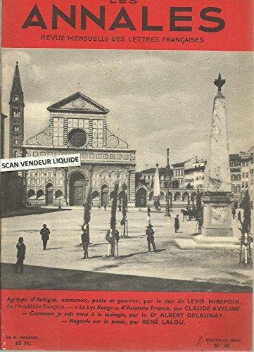 ANNALES (LES) [No 48] du 01/10/1954 - AGRIPPA D'AUBIGNE - AMOUREUX POETE ET GUERRIER PAR LE DUC DE LEVIS MIREPOIX - LE LYS ROUGE - ANATOLE FRANCE PAR C. AVELINE - LA BIOLOGIE PAR LE DR A. DELAUNAY - REGARDS SUR LE PASSE PAR R. LALOU.
