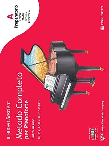 Preparatorio A: introduzione a tutta la tastiera. Il nuovo Bastien. Metodo completo per pianoforte. Tutto in uno. Con app