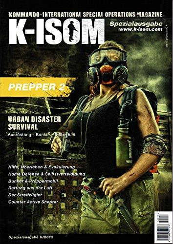 K-ISOM Spezialausgabe II-2014 PREPPER! Überleben und Durchschlagen