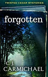 forgotten: a twisted cedars mystery (Twisted Cedars Mysteries) (Volume 2) by CJ Carmichael (2015-05-28)