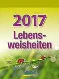 Lebensweisheiten - Kalender 2017 - Korsch-Verlag - Tagesabreißkalender - 12 cm x 16 cm