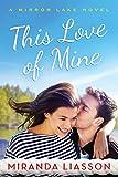 This Love of Mine (A Mirror Lake Novel Book 2)
