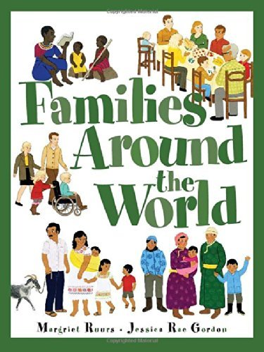 Families Around the World: Written by Margriet Ruurs, 2014 Edition, Publisher: Kids Can Press [Hardcover]