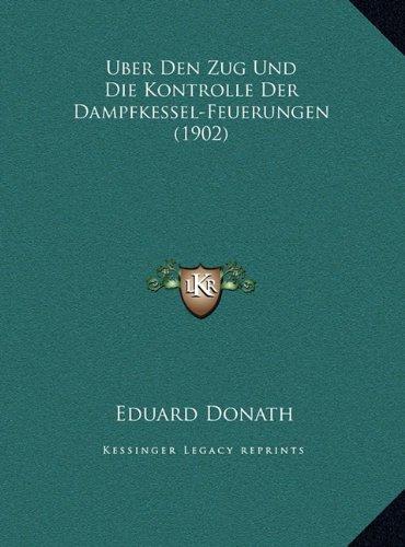 Uber Den Zug Und Die Kontrolle Der Dampfkessel-Feuerungen (1902)
