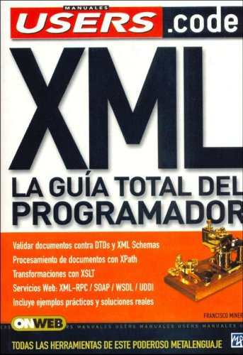 Xml: La Guia Total Del Programador por Francisco Jose Minera