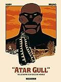 Atar Gull ou Le destin d'un esclave modèle | Nury, Fabien (1976-....). Auteur