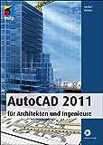 AutoCAD 2011 für Architekten und Ingenieure