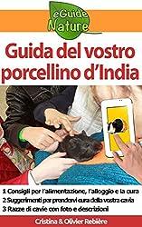Guida del vostro porcellino d'India: Piccola guida digitale per prendervi cura della vostra cavia (eGuide Nature Vol. 5)