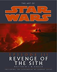 The Art of Star Wars Episode III: Revenge of the Sith by J. W. Rinzler (2005-04-02)