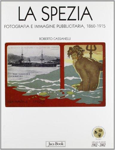 la spezia. fotografia e immagine pubblicitaria 1860-1915