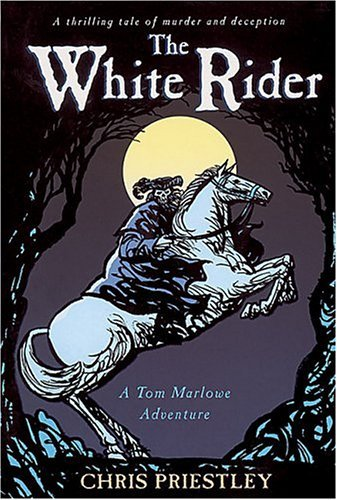 The White Rider (A Tom Marlowe Adventure)(Corgi Yearlings) by Chris Priestley (2005-02-03)