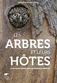 Les arbres et leurs hôtes par Margot Spohn