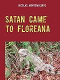 Satan Came to Floreana: Frederick Ritter's extraordinary Life as Robinson on Galapagos