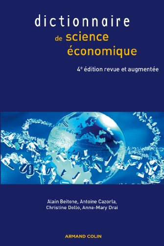 Dictionnaire de science économique par Alain Beitone, Antoine Cazorla, Christine Dollo, Anne-Mary Drai