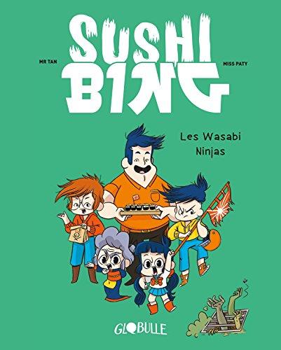 Sushi Bing T.1 Les wasabi ninjas