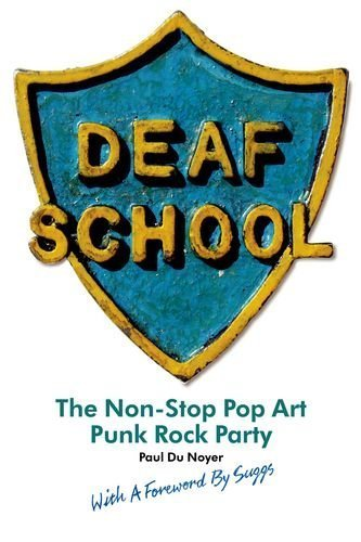 Deaf School: The Non-Stop Pop Art Punk R...