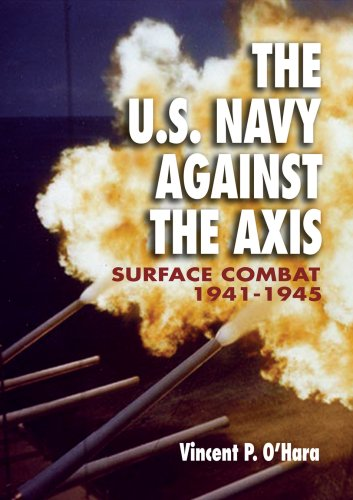 The U.S. Navy Against the Axis: Surface Combat, 1941-1945: Surface Combat, 1941-1942