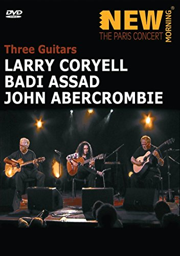 Larry Coryell, Badi Assad & John Ambercrombie - New Morning: The Paris Concert (Rock Abercrombie)