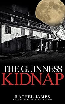 The Guinness Kidnap by [James, Rachel]