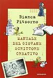 Scarica Libro Il manuale del giovane scrittore creativo (PDF,EPUB,MOBI) Online Italiano Gratis