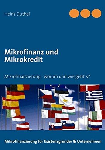 Buchcover: Mikrofinanz und Mikrokredit: Mikrofinanzierung - worum und wie geht´s?