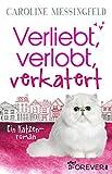'Verliebt, verlobt, verkatert: Ein Katzenroman' von Caroline Messingfeld