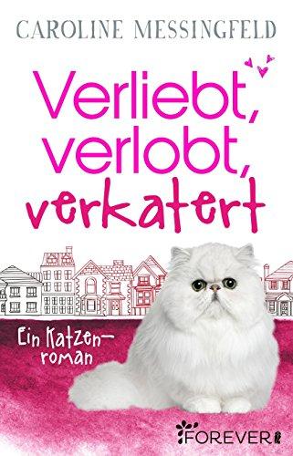 Buchseite und Rezensionen zu 'Verliebt, verlobt, verkatert: Ein Katzenroman' von Caroline Messingfeld