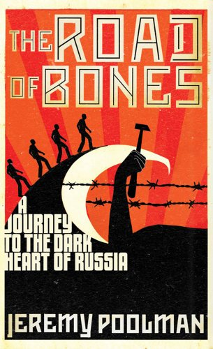 The Road of Bones: A Journey to the Dark Heart of Russia por Jeremy Poolman