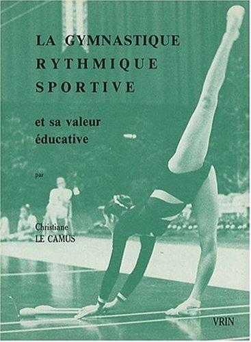 La gymnastique rythmique sportive et sa valeur éducative