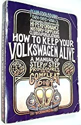 How to Keep Your Volkswagen Alive: A Manual of Step by Step Procedures for the Complete Idiot by John Muir (1992-12-03)