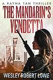 The Mandarin's Vendetta (Rayna Tan Action Thriller Series Book 2)