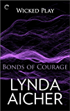 Bonds of Courage: Book Six of Wicked Play (English Edition)