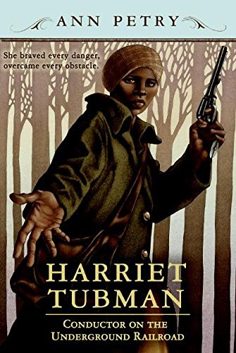 Harriet Tubman: Conductor on the Underground Railroad by Ann Petry (2007-08-14)