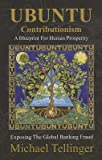 [(UBUNTU Contributionism: A Blueprint for Human Prosperity)] [Author: Michael Tellinger] published on (September, 2014)