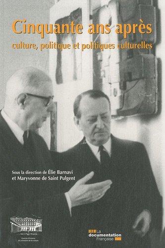 Cinquante ans aprs : culture, politique et politique culturelle
