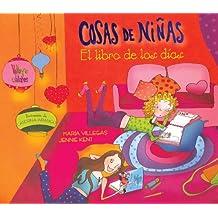 Cosas de Ninas / Girl to Girl: El Libro De Los Dias / The Diary and Daily Planner