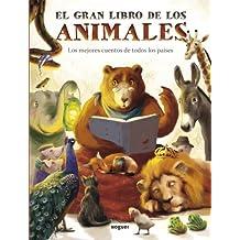 El gran libro de los animales: Los mejores cuentos de todos los países (Noguer Singular)