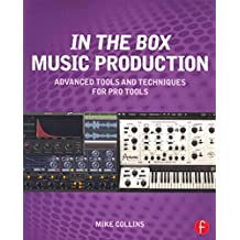 [In the Box Music Production: Advanced Tools and Techniques for Pro Tools] (By: Mike Collins) [published: September, 2014]