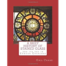 A Brief History of Stained Glass: and its use in Exmoor Churches