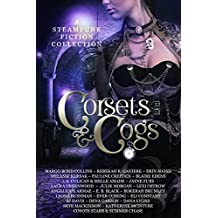 Corsets and Cogs: A Steampunk Fiction Collection (English Edition)